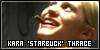 "Kara ""Starbuck"" Thrace:"